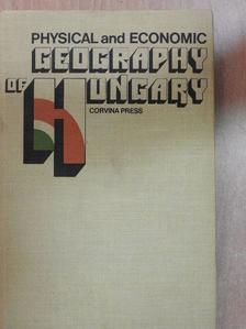 Béla Sárfalvi - Physical and Economic Geography of Hungary [antikvár]