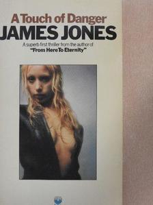 James Jones - A Touch of Danger [antikvár]
