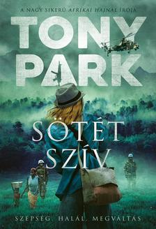 Tony Park - Sötét szív - Szépség. halál. megváltás