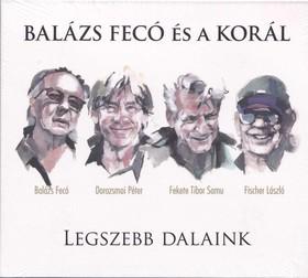 BALÁZS FECÓ ÉS A KORÁL - LEGSZEBB DALAINK 2CD+DVD BALÁZS FECÓ ÉS A KORÁL