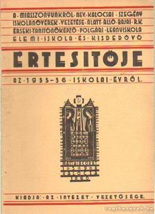 A Miasszonyunkról nev. érseki tanítóképző polgári leányiskola elemi iskola és kisdedóvó Értesítője az 1935-36 [antikvár]