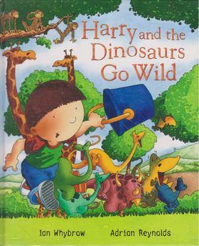 Ian Whybrow - Harry and the Dinosaurs Go Wild [antikvár]