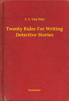 S. S. Van Dine - Twenty Rules For Writing Detective Stories [eKönyv: epub, mobi]