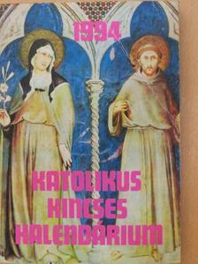 Barsi Balázs - Katolikus Kincses Kalendárium 1994. [antikvár]