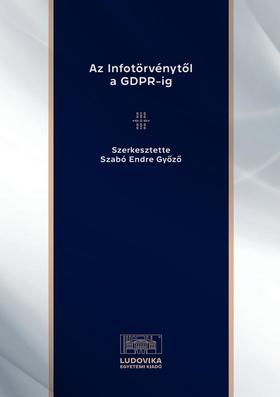 Szabó Endre Győző - Az Infotörvénytől a GDPR-ig