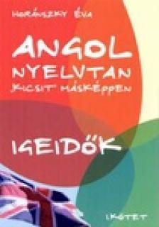 """HORÁNSZKY ÉVA - ANGOL NYELVTAN """"KICSIT"""" MÁSKÉPPEN I-II."""