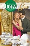 Kim Lawrence, Miranda Lee Robyn Donald, - Romana Gold 9. kötet (Trópusi láz, A vágy börtönében, Csábítási hadművelet) [eKönyv: epub, mobi]