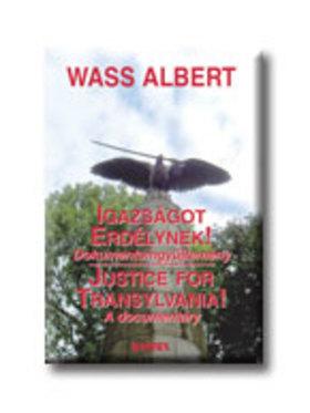 Wass Albert - IGAZSÁGOT ERDÉLYNEK! - JUSTICE FOR TRANSYLVANIA!  MA-ANG