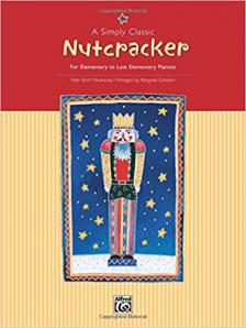 CSAJKOVSZKIJ / TCHAIKOVSKY - A SIMPLY CLASSIC NUTCRACKER FOR ELEMENTARY TO LATE ELEMENTARY PIANISTS ARRANGED BY MARGARET GOLDSTON