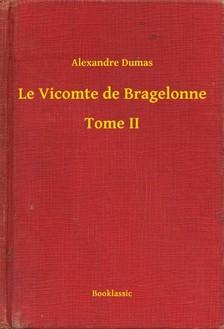 Alexandre DUMAS - Le Vicomte de Bragelonne - Tome II [eKönyv: epub, mobi]