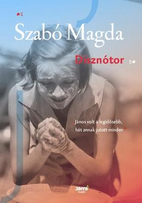 SZABÓ MAGDA - Disznótor