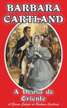 Barbara Cartland - A Deusa do Oriente [eKönyv: epub, mobi]