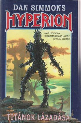 Dan Simmons - Hyperion I. rész - Titánok lázadása [antikvár]
