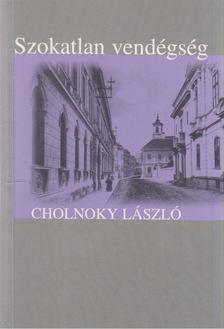 Cholnoky László - Szokatlan vendégség [antikvár]