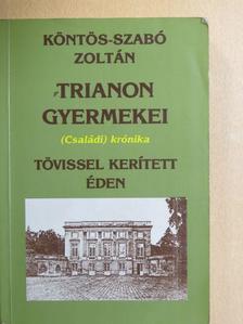 Köntös-Szabó Zoltán - Trianon gyermekei 2. [antikvár]