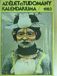 Bakcsi György - Az Élet és Tudomány Kalendáriuma 1983 [antikvár]