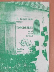 M. Takács Lajos - Törődésben [antikvár]