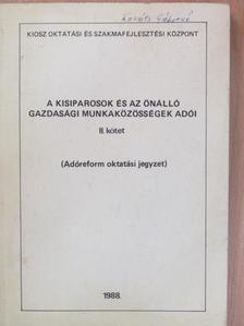 Dr. Károlyi Miklós - A kisiparosok és az önálló gazdasági munkaközösségek adói II. [antikvár]