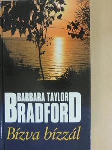 Barbara Taylor Bradford - Bízva bízzál [antikvár]