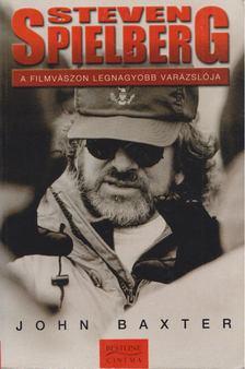 John Baxter - Steven Spielberg [antikvár]