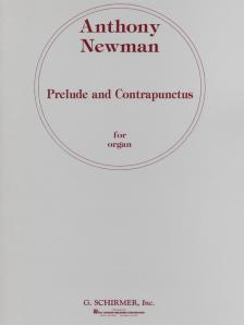 NEWMAN,ANTHONY - PRELUDE AND CONTRAPUNCTUS FOR ORGAN