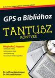 GEOGHEGAN, JEFFREY DR., HOMAN, MICHAEL DR - GPS a Bibliához - Tantusz Könyvek ***