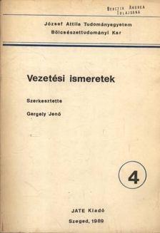 Gergely Jenő - Vezetési ismeretek 4. [antikvár]