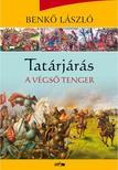 Benkõ László - Tatárjárás 3. - A végsõ tenger