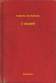Roberto, Federico de - I viceré [eKönyv: epub, mobi]