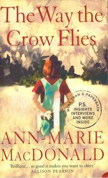 MacDONALD, ANN-MARIE - The Way the Crow Flies [antikvár]