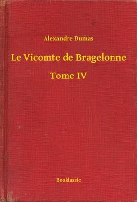 Alexandre DUMAS - Le Vicomte de Bragelonne - Tome IV [eKönyv: epub, mobi]