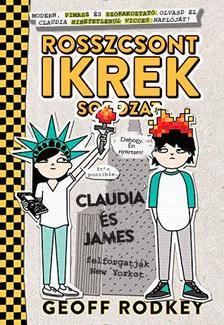 Geoff Rodkey - Claudia és James felforgatják New Yorkot - Rosszcsont ikrek sorozat 2. rész [Nyári akció]