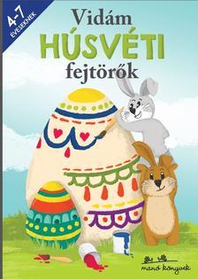 Korsós Szabina - Vidám Húsvéti fejtörők 4-7 éveseknek