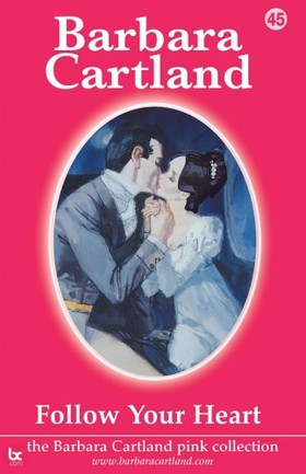 Barbara Cartland - Follow Your Heart [eKönyv: epub, mobi]