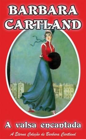 Barbara Cartland - A Valsa Encantada [eKönyv: epub, mobi]