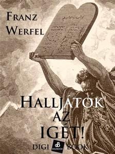 Franz Werfel - Halljátok az igét! [eKönyv: epub, mobi]