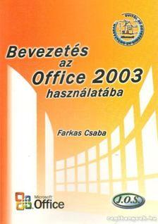 Farkas Csaba - Bevezetés az Office 2003 használatába [antikvár]