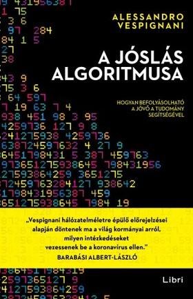 Vespignani, Alessandro - A jóslás algoritmusa - Hogyan befolyásolható a jövő a tudomány segítségével [eKönyv: epub, mobi]