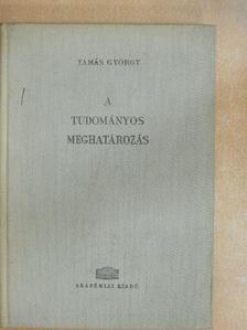 Tamás György - A tudományos meghatározás [antikvár]