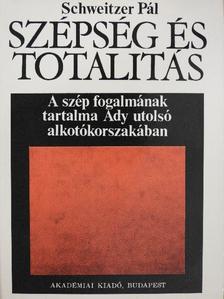 Schweitzer Pál - Szépség és totalitás [antikvár]