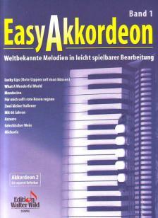 EASY AKKORDEON BAND 1, WELTBEKANNTE MELODIEN IN LEICHT BEARBEITUNG