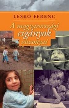Leskó Ferenc - A magyarországi cigányok viszonyai