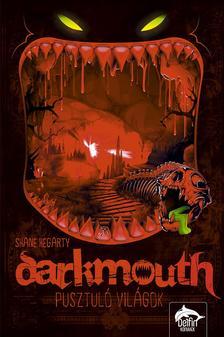 Shane Hegarty - Pusztuló világok - Darkmouth 2. rész