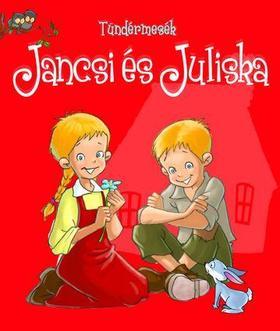 Tündérmesék Jancsi és Juliska