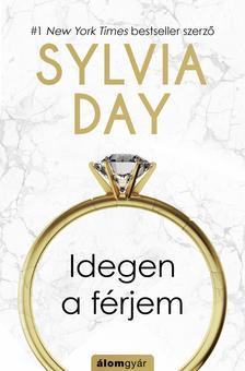 Sylvia Day - Idegen a férjem