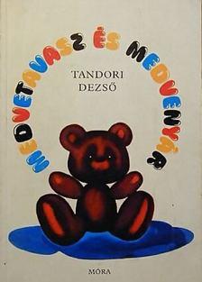TANDORI DEZSŐ - Medvetavasz és medvenyár [antikvár]
