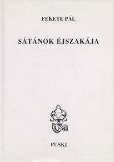 Fekete Pál - Sátánok éjszakája [antikvár]