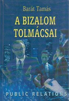 Barát Tamás - A bizalom tolmácsai [antikvár]
