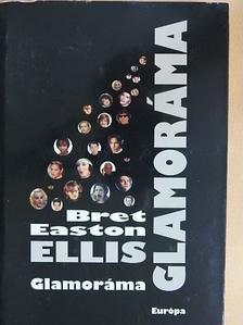 Bret Easton Ellis - Glamoráma [antikvár]