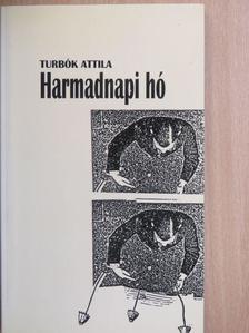 Turbók Attila - Harmadnapi hó [antikvár]